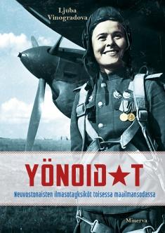 Vinogradova Ljuba - Yönoidat - Neuvostonaisten ilmasotayksiköt toisessa maailmansodassa