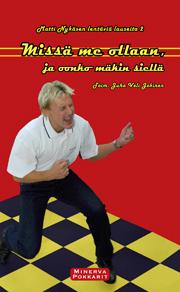 Jokinen Juha Veli (toim.) - Matti Nykäsen lentäviä lauseita 2 - Missä me ollaan, ja oonko mäkin siellä