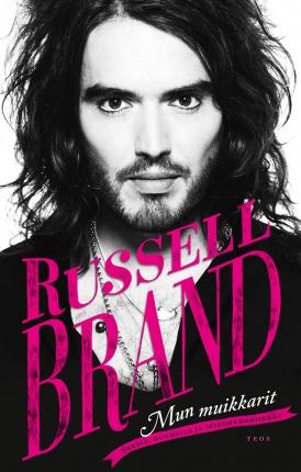 Brand Russell - Mun muikkarit - Seksiä, huumeita ja seisomakomiikkaa