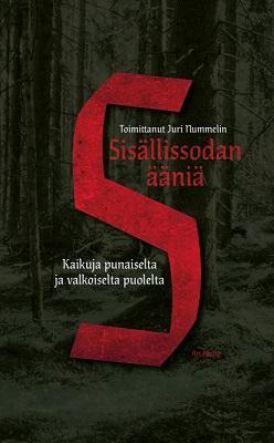 Nummelin Juri - Sisällissodan ääniä - Kaikuja punaiselta ja valkoiselta puolelta