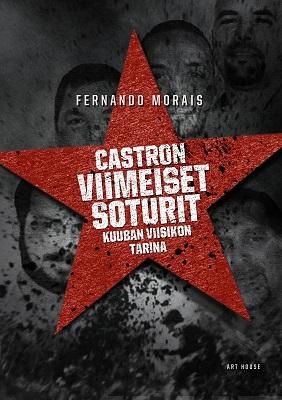 Morais Fernando - Castron viimeiset soturit
