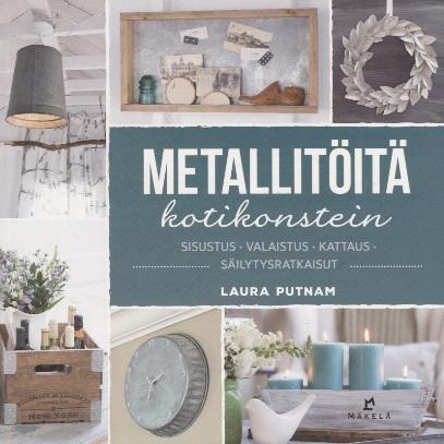 Putnam Laura - Metallitöitä kotikonstein