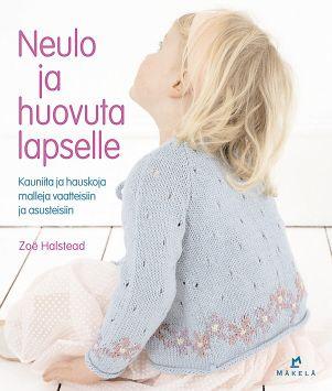 Halstead Zoë - Neulo ja huovuta lapselle