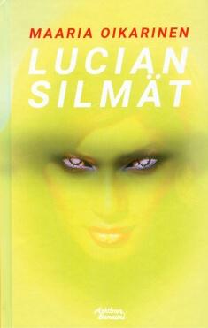 Oikarinen Maaria - Lucian silmät
