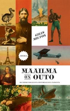 Milton Giles - Maailma on outo - 101 eriskummallista historiallista tapausta