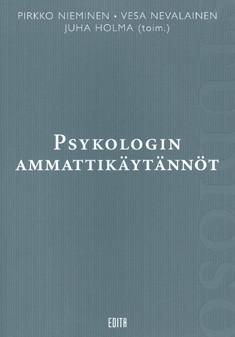 Nieminen Pirkko - Nevalainen Vesa - Holma Juha - Psykologin ammattikäytännöt