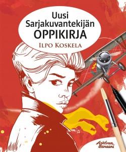 Koskela Ilpo - Uusi sarjakuvantekijän oppikirja