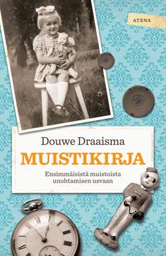 Draaisma Douwe - Muistikirja - Ensimmäisistä muistoista unohtamisen usvaan