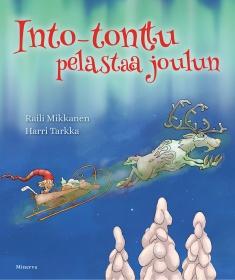 Mikkanen Raili - Tarkka Harri - Into-tonttu pelastaa joulun