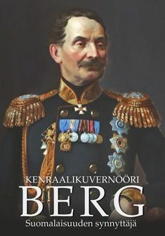 Garoff Thomas - Kenraalikuvernööri Berg - Suomalaisuuden synnyttäjä