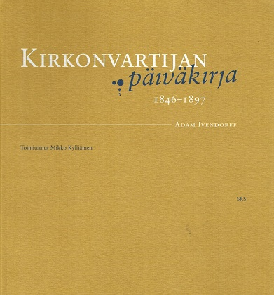 Ivendorff Adam - Kylliäinen Mikko (toim.) - Kirkonvartijan päiväkirja 1846-1897