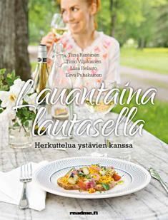 Rantanen Tiina - Viljakainen Timo - Helasto Liisa - Puhakainen Eeva - Lauantaina lautasella - Herkuttelua ystävien kanssa