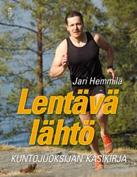 Hemmilä Jari - Lentävä lähtö - Kuntojuoksijan käsikirja