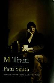 Smith Patti - M train - Elämäni tiekartta