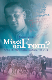 From Synnöve - Missä on From? - Kenttäpostia Marskin sotilaspalvelijalta 1938-1943