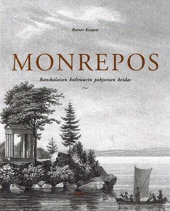 Knapas Rainer - Monrepos - Ranskalaisen kulttuurin pohjoinen keidas