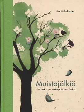 Puheloinen Pia - Muistojälkiä - Omaksi ja sukupolvien iloksi