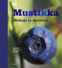 Rattfelt Anette - Lunøe Pihl Simen - Nyblom Peter - Mustikka - Makuja ja muistoja