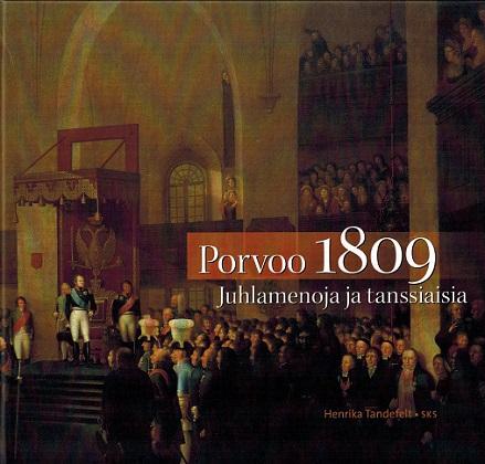 Tandefelt Henrika - Porvoo 1809 - Juhlamenoja ja tanssiaisia