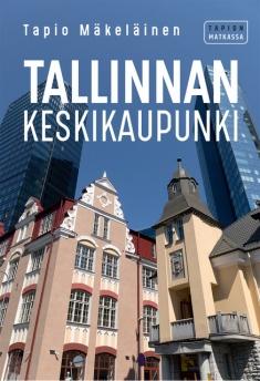 Mäkeläinen Tapio - Tallinnan keskikaupunki