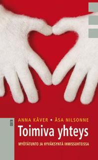Kåver Anna - Nilsonne Åsa - Toimiva yhteys - Myötätunto ja hyväksyminen ihmissuhteissa
