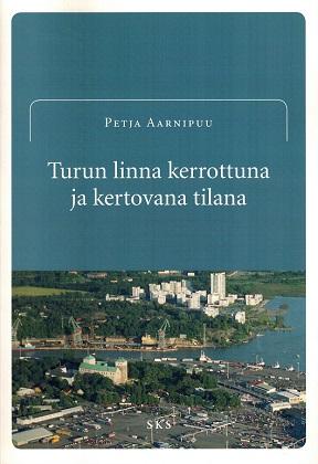 Aarnipuu Petja - Turun linna kerrottuna ja kertovana tilana