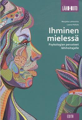 Lehtovirta Marjatta - Peltola Leena - Ihminen mielessä - Psykologian perusteet lähihoitajalle