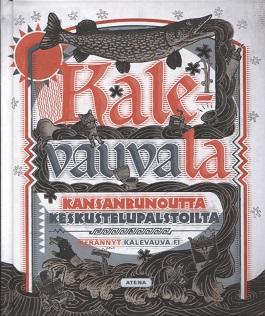 Niininen Aapo - Numminen Kimmo (toim.) - Kalevauvala - Kansanrunoutta keskustelupalstoilta