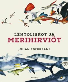 Egerkrans Johan - Lentoliskot ja merihirviöt