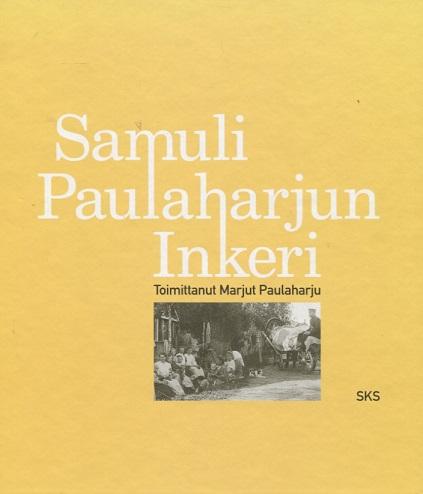 Paulaharju Marjut (toim.) - Samuli Paulaharjun Inkeri