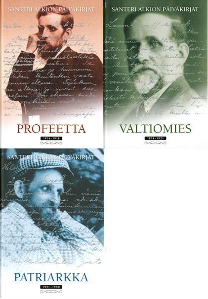 Alkio Santeri - Hokkanen Kari - Santeri Alkion päiväkirjat - Profeetta 1914-1918 - Valtiomies 1919-1921 - Patriarkka 1921-1930