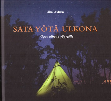 Louhela Liisa - Sata yötä ulkona - Opas ulkona yöpyjälle