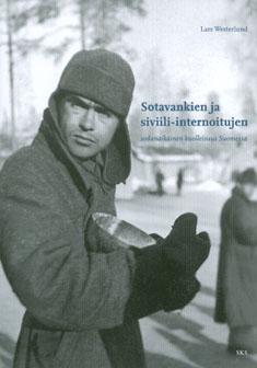 Westerlund Lars - Sotavankien ja siviili-internoitujen sodanaikainen kuolleisuus Suomessa - Muonahuolto, tautisuus ja Punaisen Ristin toimettomuus 1939-44