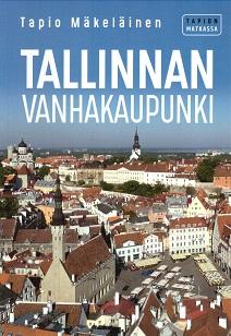 Mäkeläinen Tapio - Tallinnan Vanhakaupunki - Tapion matkassa
