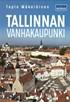 Tallinnan Vanhakaupunki - Tapion matkassa
