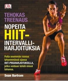 Bartram Sean - Tehokas treenaus - Nopeita HIIT-intervalliharjoituksia