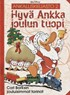 Hyvä Ankka joulun tuopi - Carl Barksin jouluisimmat tarinat (Ankalliskirjasto 2)