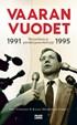 Vaaran vuodet 1991-1995 - Muistelmia ja päiväkirjamerkintöjä