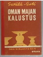 Oman majan kalustus - Ohjeita jokamiehelle  (Oma kirjasto n:o 4)