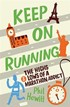 Keep on Running - The Highs & Lows of a Marathon Addict