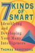 7 Kind of Smart - Identifying and Developing Your Many Intelligences