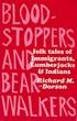 Bloodstoppers and Bearwalkers - Folk Tales of Immigrants, Lumberjacks and Indians