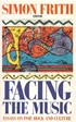 Facing the Music - Essays on Pop, Rock and Culture
