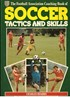 The Football Association Coaching Book of Soccer Tactics and Skills