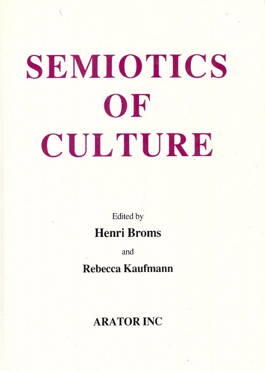 kuva: Semiotics of Culture - Proceedings of the 25th Symposium of the Tartu-Moscow School of Semiotics