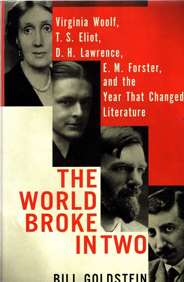 kuva: The World Broke in Two - Virginia Woolf, T. S. Eliot, D. H. Lawrence, E. M. Foster, and the Year That Changed Literature